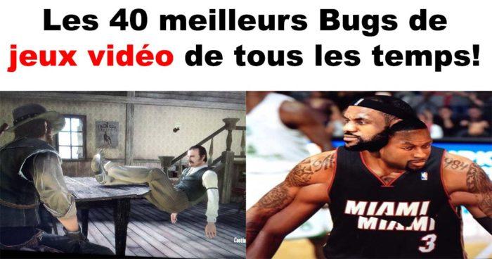 Les 40 meilleurs Bugs de jeux vidéo!