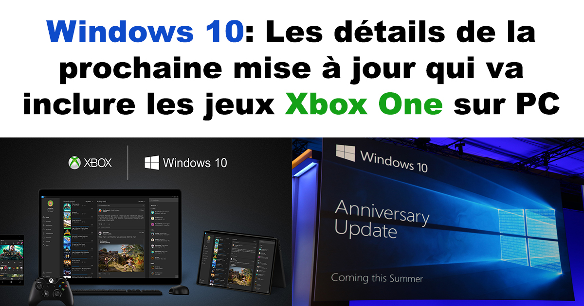 windows 10 les d tails de la prochaine mise jour qui va inclure les jeux xbox one sur pc. Black Bedroom Furniture Sets. Home Design Ideas