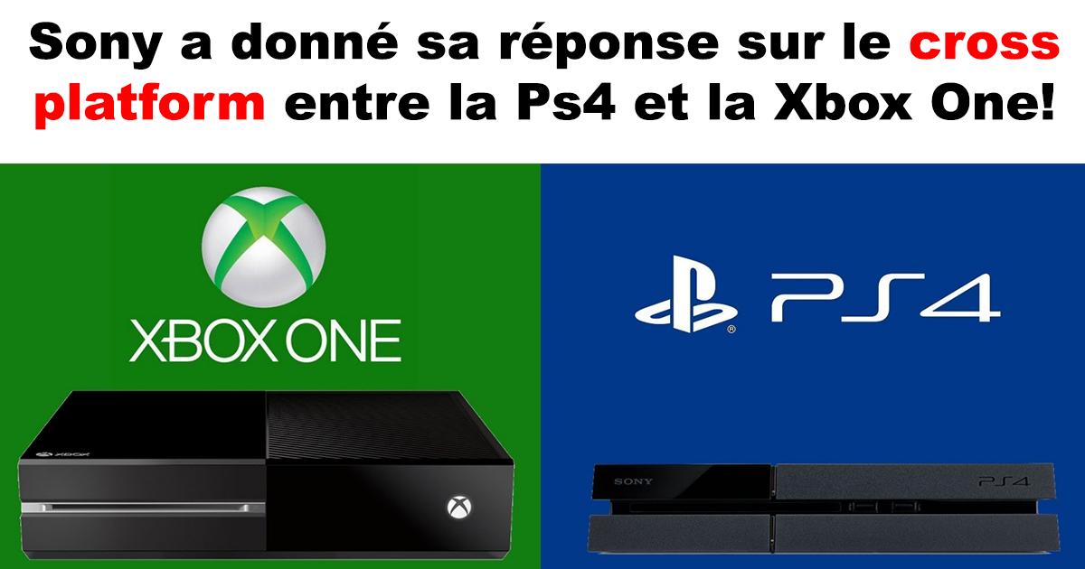 Sony a donn sa r ponse sur le cross platform entre la ps4 - Meilleur console entre xbox one et ps4 ...