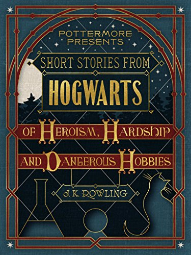 Short-Stories-from-Hogwarts-of-Heroism-Hardship-and-Dangerous-Hobbies