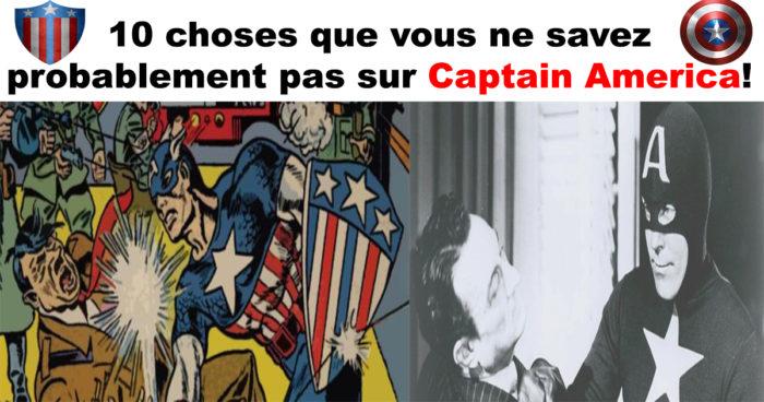 10 choses que vous ne savez probablement pas sur Captain America!
