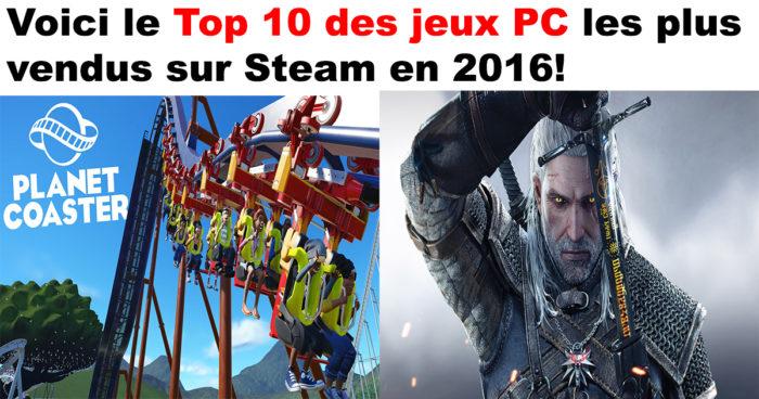 Top 10 des jeux les plus vendus sur Steam en 2016!