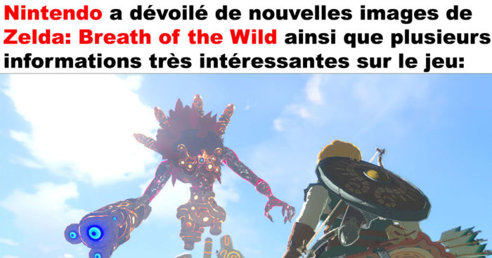 De nouvelles images et informations de Zelda: Breath of the Wild